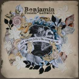 <em>Last Smoke Before the Snowstorm</em> – Benjamin Francis Leftwich (2011)