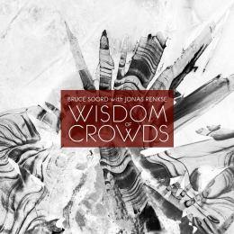 <em>Wisdom of Crowds</em> – Bruce Soord, Jonas Renkse(2013)