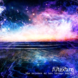 <em>The Science of How Things Unfold</em> – Futexture(2012)